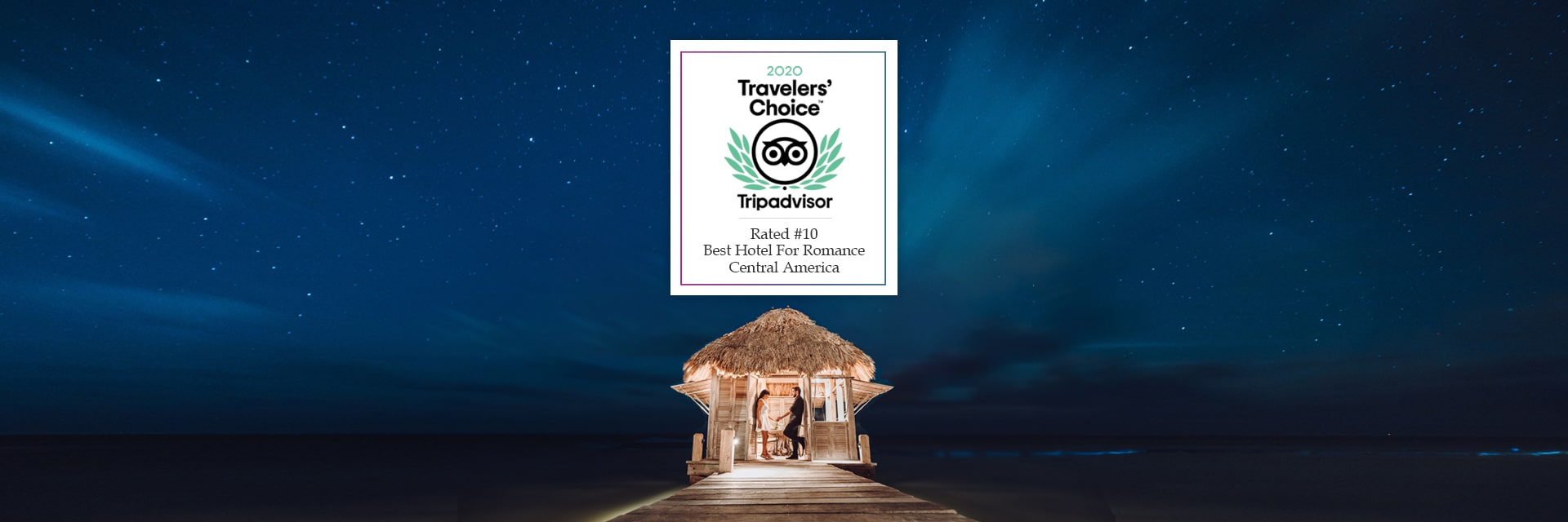 2020 Travelers Choice - Best Hotel for Romance Central America