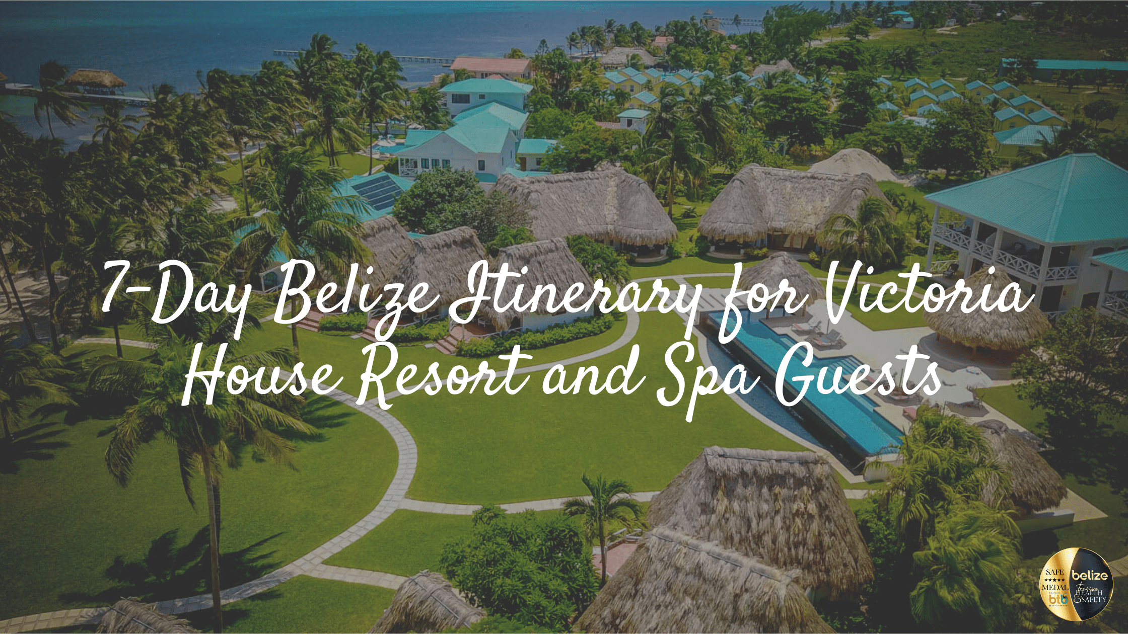 Aerial shot of Victoria House with words 7-day Belize itinerary for Victoria House Resort and Spa Guests